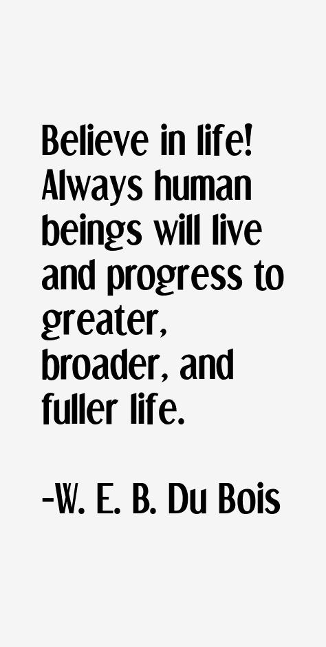 W. E. B. Du Bois Quotes