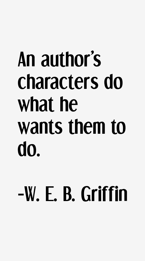 W. E. B. Griffin Quotes