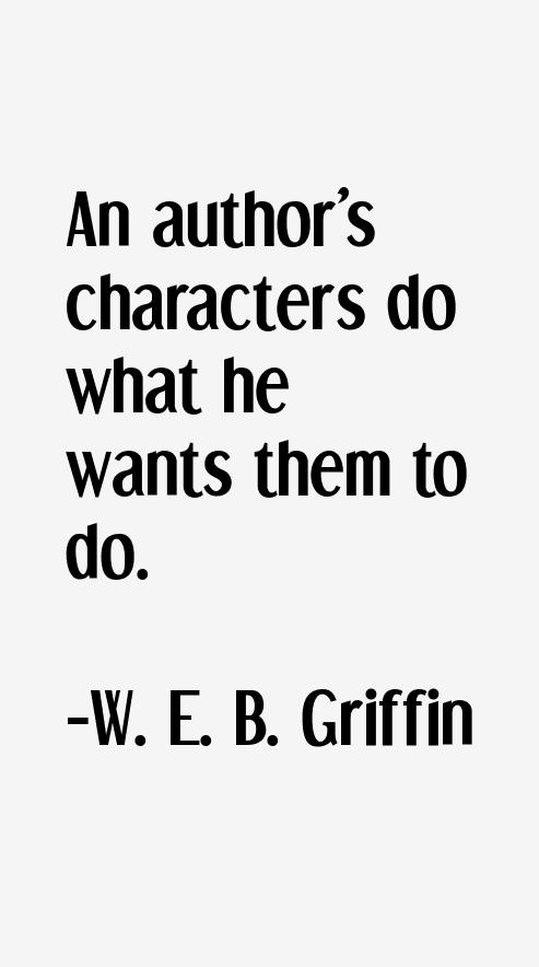 W. E. B. Griffin Quotes