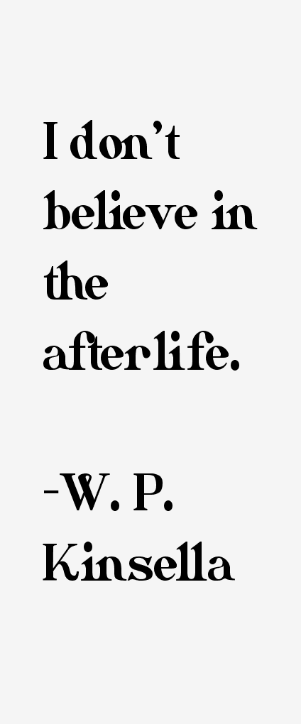W. P. Kinsella Quotes