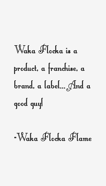 Waka Flocka Flame Quotes