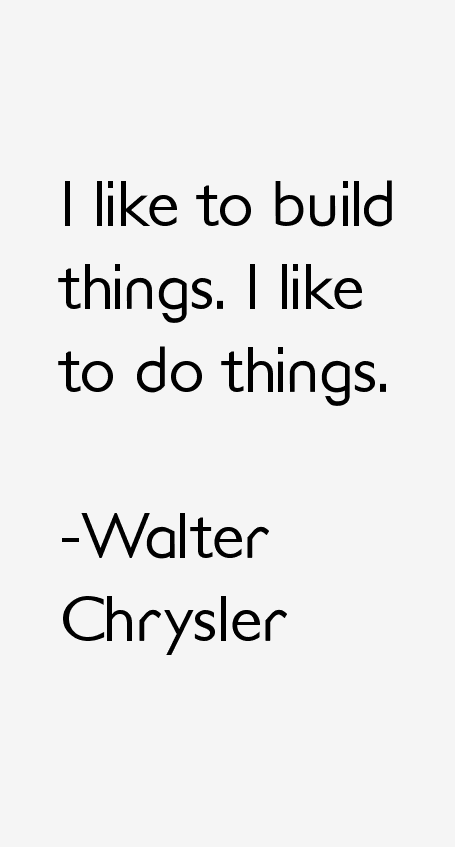 Walter Chrysler Quotes