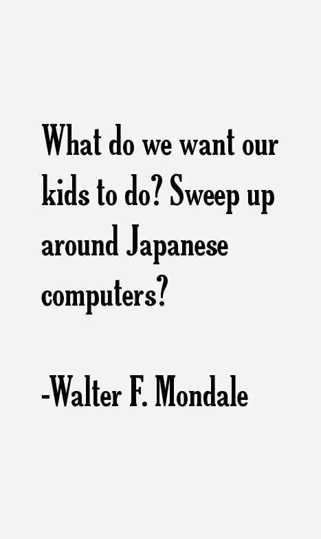 Walter F. Mondale Quotes