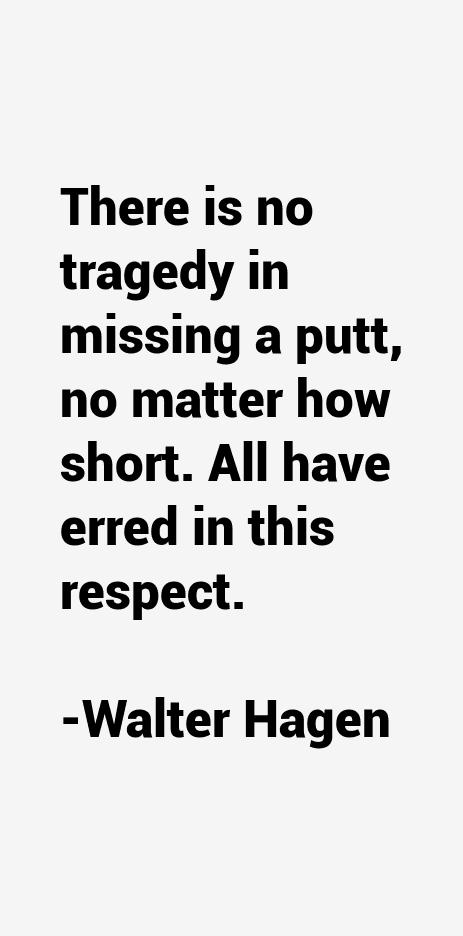 Walter Hagen Quotes