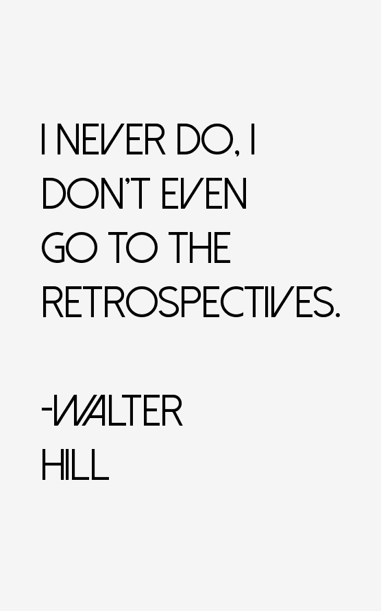Walter Hill Quotes