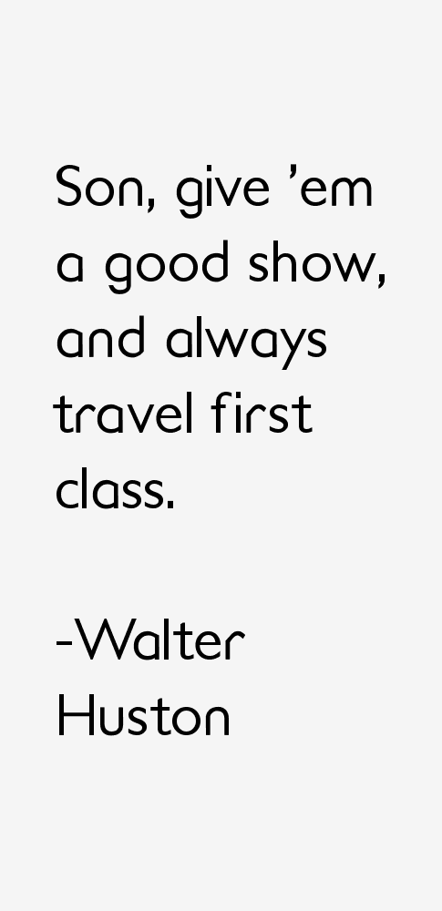 Walter Huston Quotes
