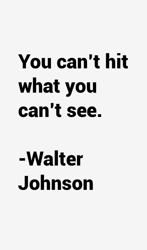 Walter Johnson Quotes