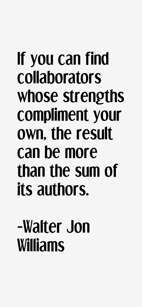 Walter Jon Williams Quotes