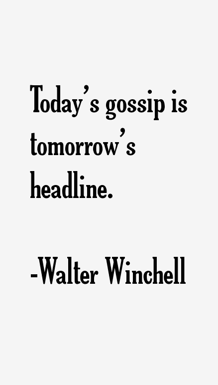 Walter Winchell Quotes