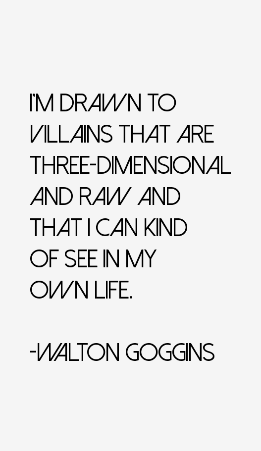 Walton Goggins Quotes