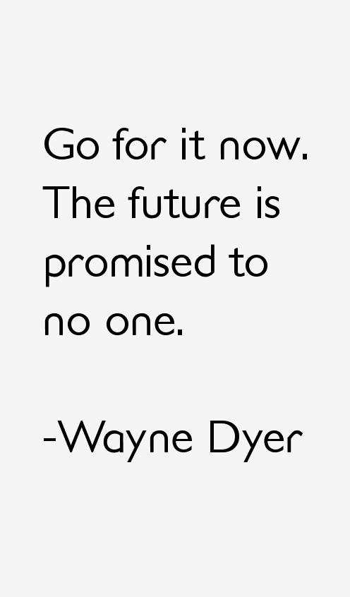 Wayne Dyer Quotes