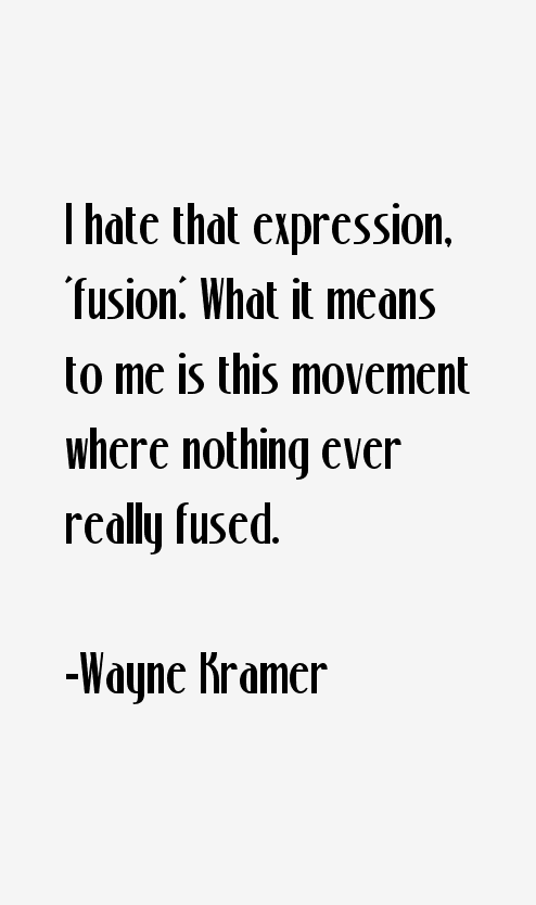 Wayne Kramer Quotes