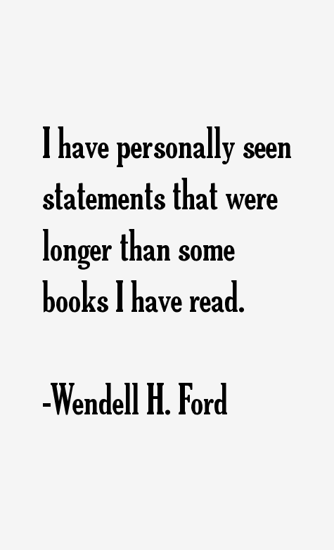 Wendell H. Ford Quotes