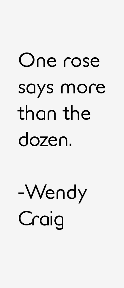 Wendy Craig Quotes