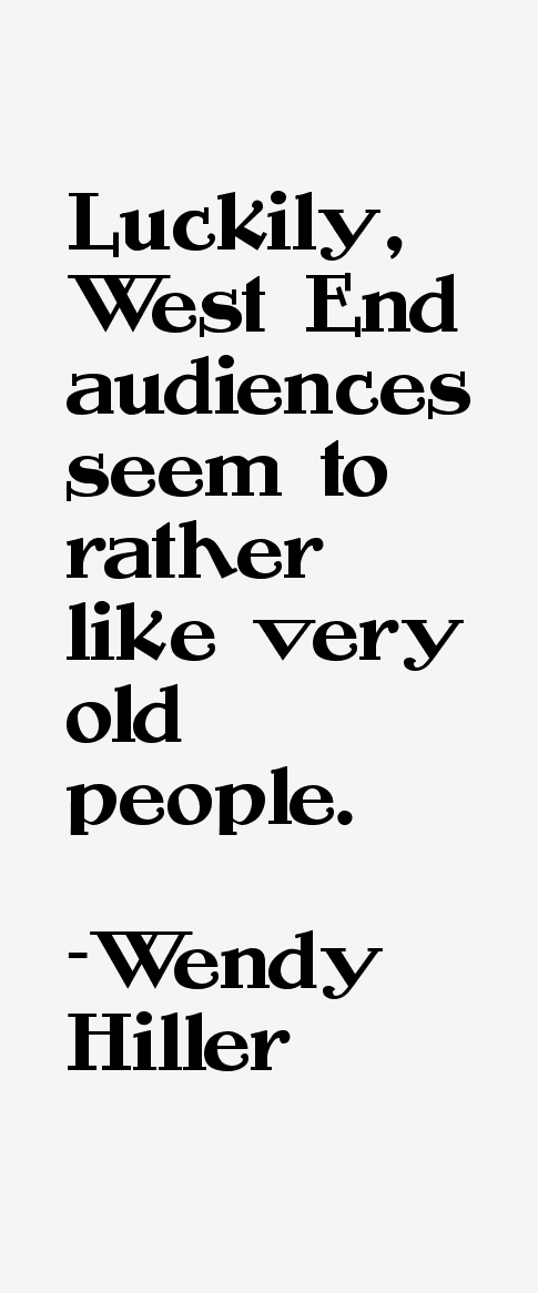 Wendy Hiller Quotes