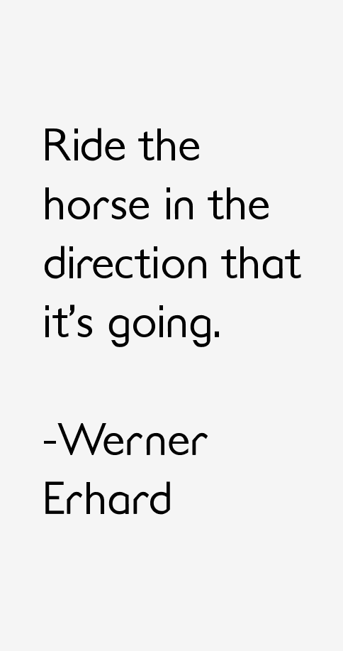 Werner Erhard Quotes