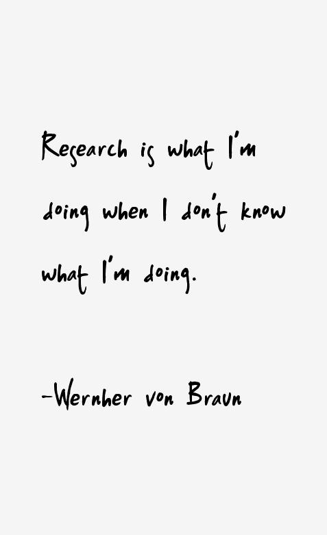Wernher von Braun Quotes