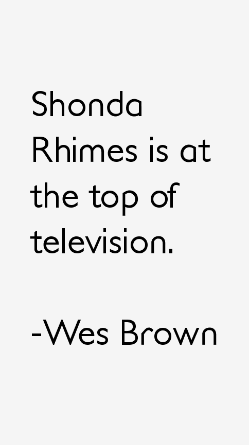 Wes Brown Quotes