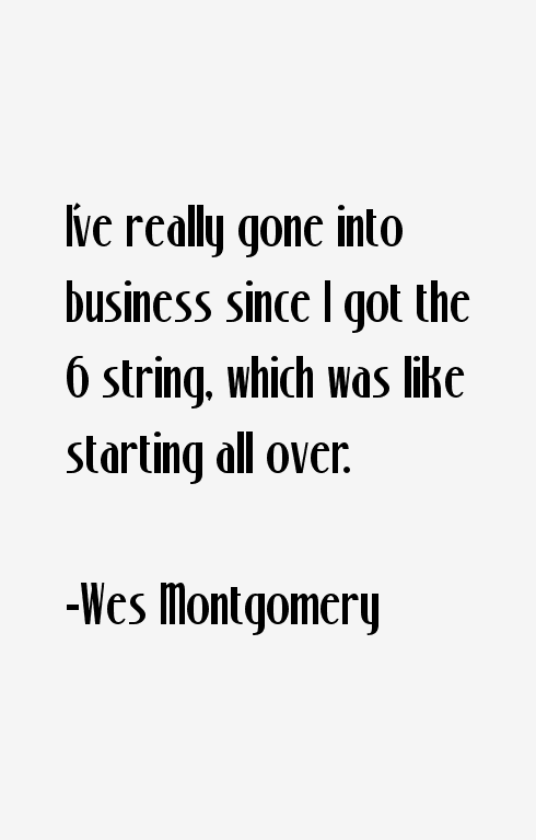 Wes Montgomery Quotes