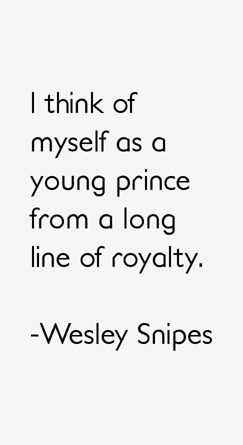 Wesley Snipes Quotes