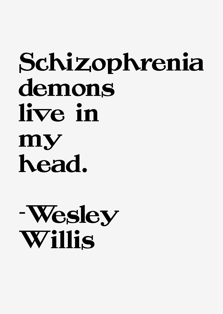 Wesley Willis Quotes