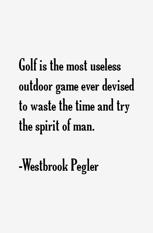 Westbrook Pegler Quotes