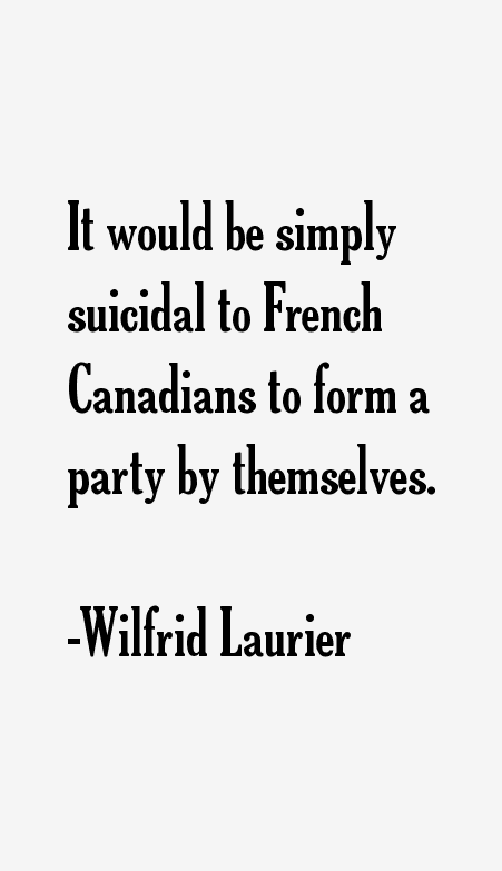 Wilfrid Laurier Quotes