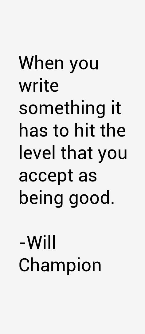 Will Champion Quotes