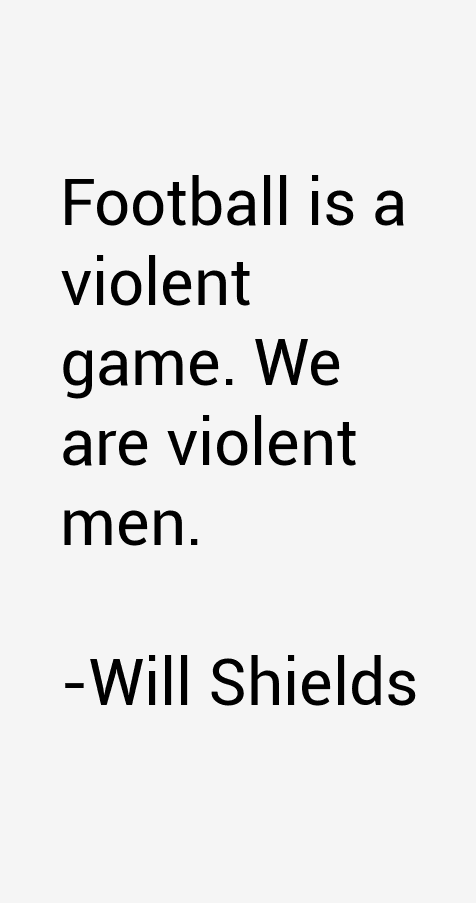 Will Shields Quotes