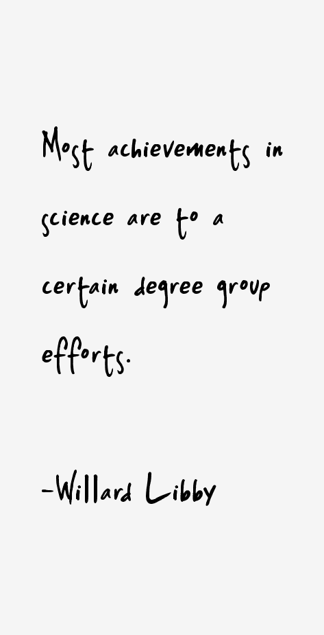 Willard Libby Quotes