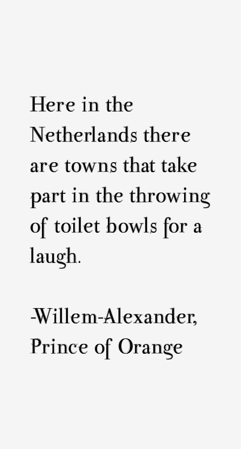 Willem-Alexander, Prince of Orange Quotes
