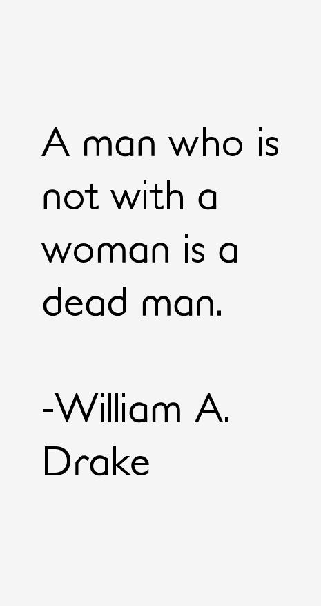 William A. Drake Quotes