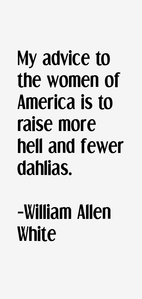 William Allen White Quotes