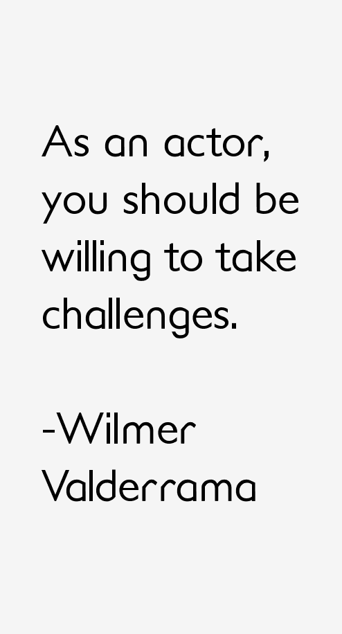 Wilmer Valderrama Quotes
