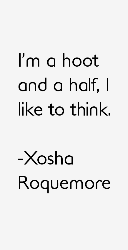 Xosha Roquemore Quotes