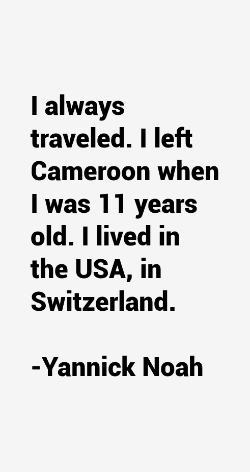 Yannick Noah Quotes