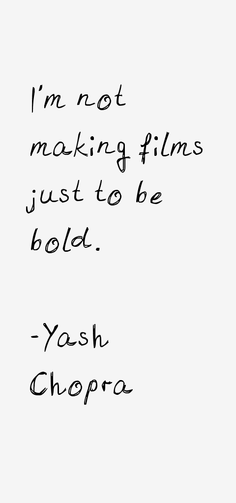 Yash Chopra Quotes