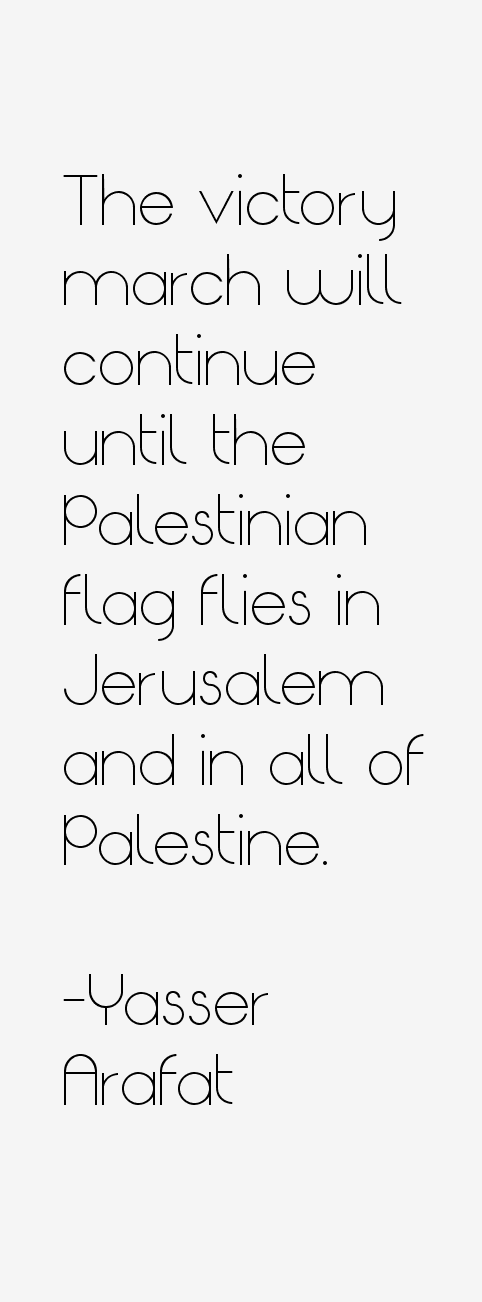 Yasser Arafat Quotes