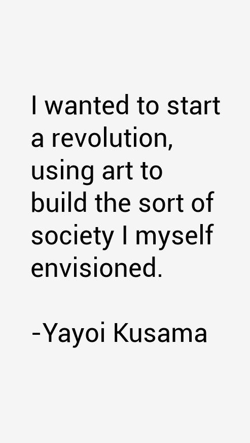 Yayoi Kusama Quotes
