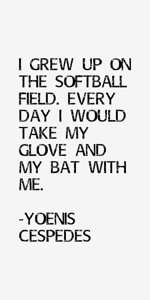 Yoenis Cespedes Quotes