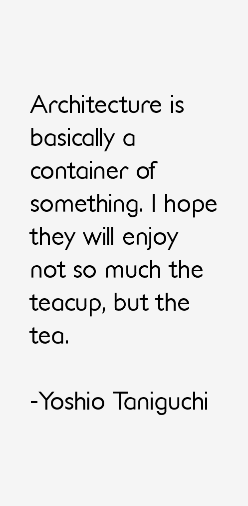 Yoshio Taniguchi Quotes