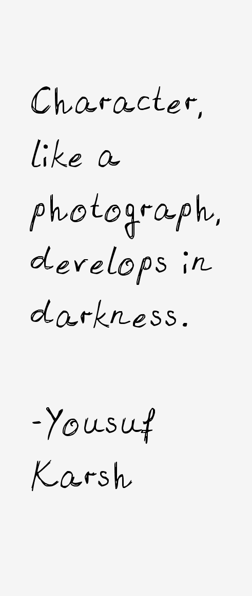 Yousuf Karsh Quotes