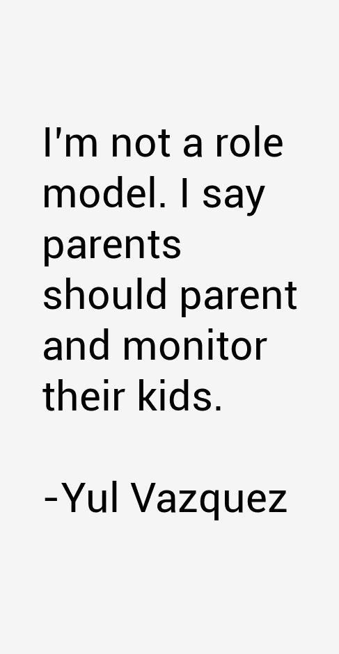 Yul Vazquez Quotes