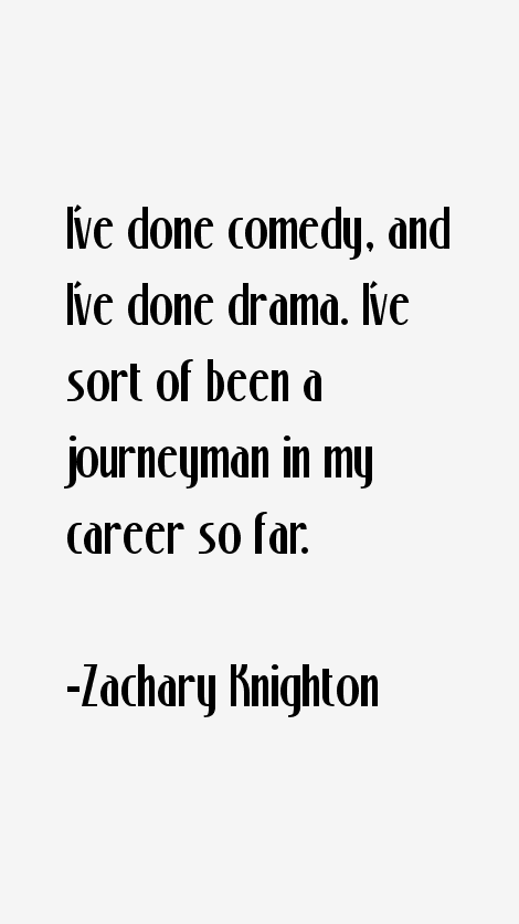 Zachary Knighton Quotes