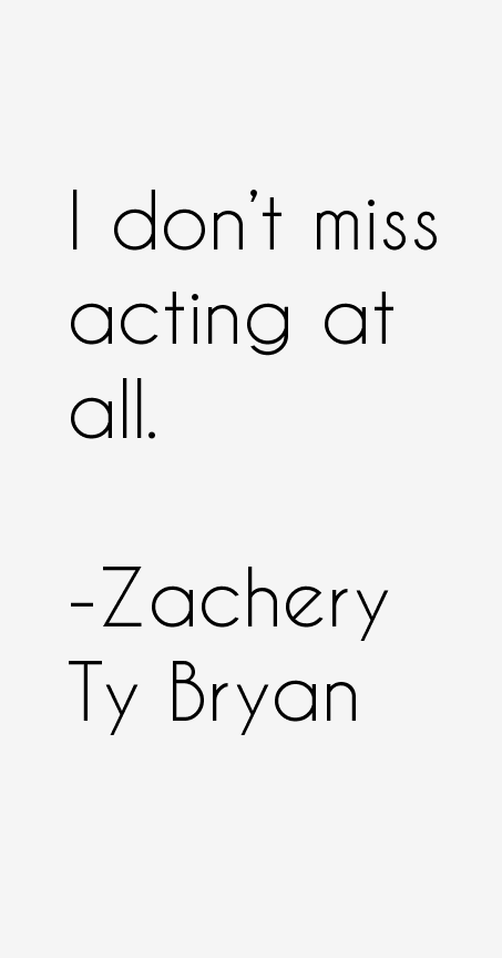 Zachery Ty Bryan Quotes