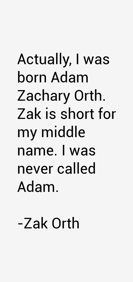 Zak Orth Quotes