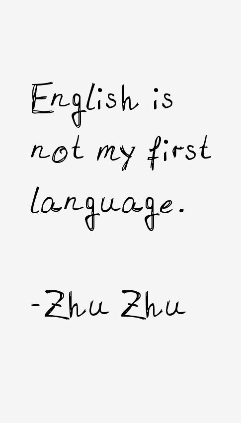 Zhu Zhu Quotes
