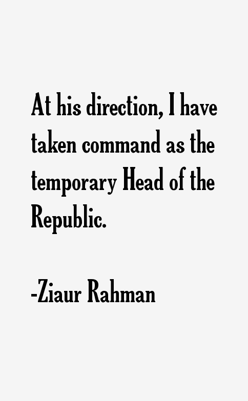 Ziaur Rahman Quotes