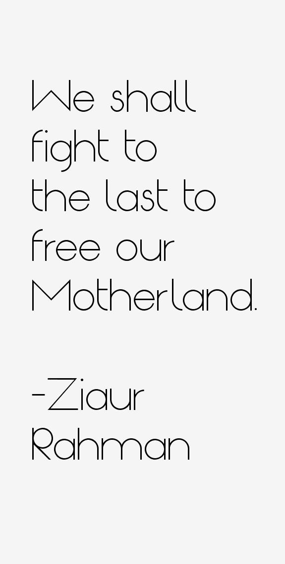 Ziaur Rahman Quotes