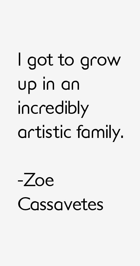 Zoe Cassavetes Quotes